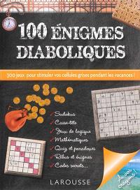 100 énigmes diaboliques : 300 jeux pour stimuler vos cellules grises pendant les vacances !