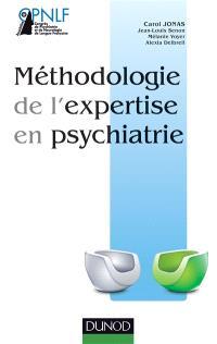 Méthodologie de l'expertise en psychiatrie