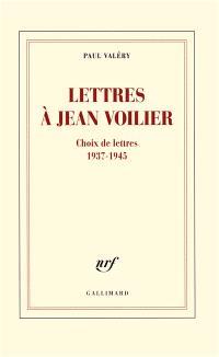 Lettres à Jean Voilier : choix de lettres 1937-1945