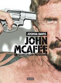 John McAfee : un terroriste moderne