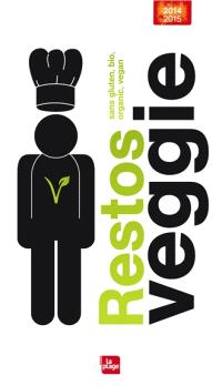 Restos veggie 2014-2015 : sans gluten, bio, organic, vegan