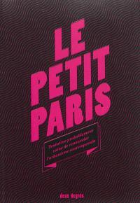 Le Petit Paris : tentative probablement vaine de renouveler l'urbanisme contemporain
