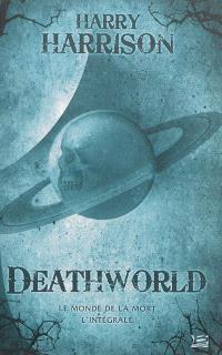 Deathworld : le monde de la mort, l'intégrale