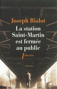 La station Saint-Martin est fermée au public : récit