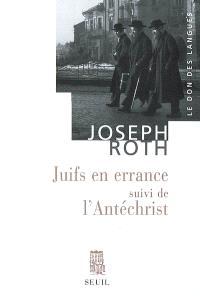 Juifs en errance; Suivi de L'Antéchrist : essais