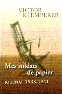 Journal. Volume 1, Mes soldats de papier : journal, 1933-1941
