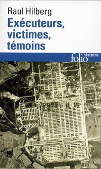 Exécuteurs, victimes, témoins : la catastrophe juive, 1933-1945