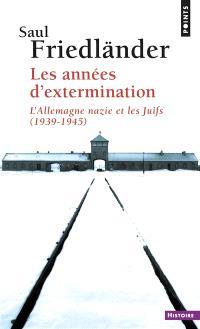 L'Allemagne nazie et les Juifs. Volume 2, Les années d'extermination : 1939-1945