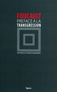 Préface à la transgression : hommage à Georges Bataille. Suivi de Ceci n'est pas une préface