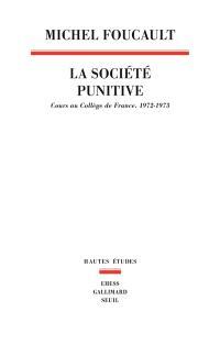 La société punitive : cours au Collège de France, 1972-1973
