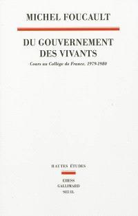 Du gouvernement des vivants : cours au Collège de France, 1979-1980