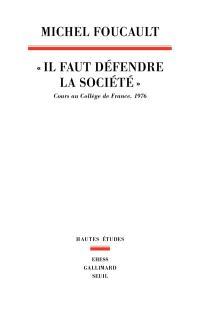 Il faut défendre la société : cours au Collège de France, 1976