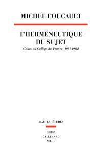 L'herméneutique du sujet : cours au Collège de France, 1981-1982