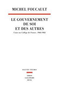 Le gouvernement de soi et des autres, Le gouvernement de soi et des autres : cours au Collège de France, 1982-1983