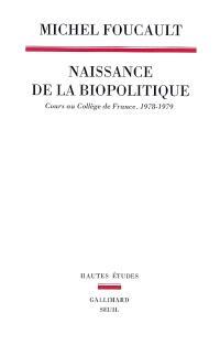 Naissance de la biopolitique : cours au Collège de France (1978-1979)
