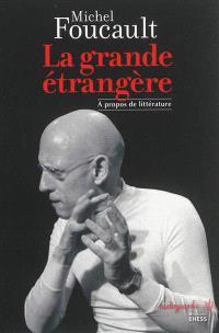La grande étrangère : à propos de littérature