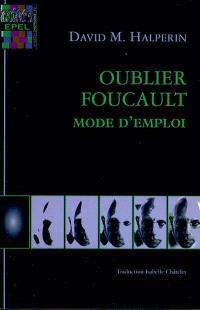 Oublier Foucault : mode d'emploi