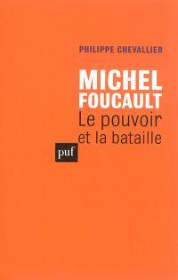 Michel Foucault : le pouvoir et la bataille
