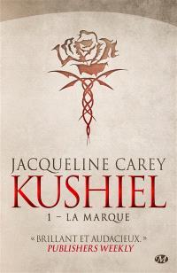 Kushiel. Volume 1, La marque