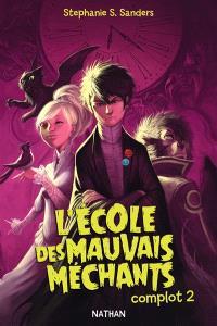 L'école des mauvais méchants. Volume 2