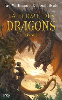 La ferme des dragons. Volume 2, Les secrets de la Ferme ordinaire