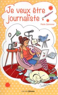 Je veux être journaliste