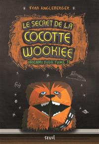 Origami Yoda. Volume 3, Le secret de la cocotte Wookiee