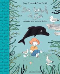 Les secrets de Zoé. Volume 3, Les dauphins aussi ont le mal du pays !
