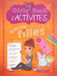 Le girls' book d'activités : spécial filles