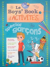 Le boys' book d'activités : spécial garçons