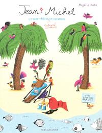 Jean-Michel : un super-héros fatigué en vacances : livre d'activités pour l'été