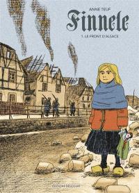 Finnele. Volume 1, Le front d'Alsace
