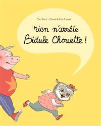 Rien n'arrête Bidule Chouette !