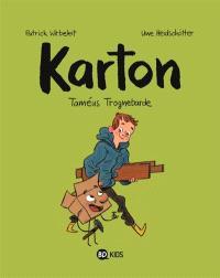 Karton. Volume 1, Taméus Trognebarde