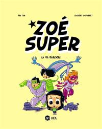 Zoé Super. Volume 2, Ca va barder !