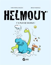 Helmout. Volume 1, Y a plus de saisons !