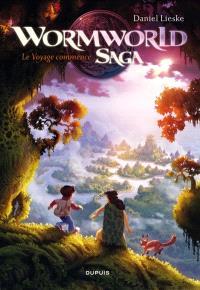 Wormworld saga. Volume 1, Le voyage commence