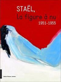 Staël, la figure à nu : 1951-1955