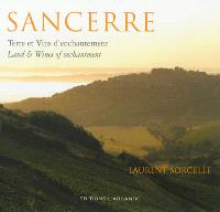 Sancerre : terre et vins d'enchantement = Sancerre : land and wines of enchantment