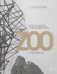 Zoo : la métamorphose : voyage photographique au coeur de la rénovation du parc zoologique de Paris = Zoo : metamorphosis : a photographic journey into the heart of the renovation of the Paris zoological parc