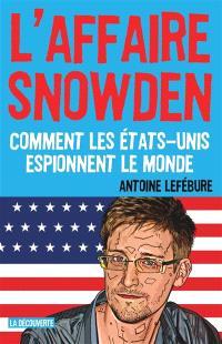 L'affaire Snowden : comment les Etats-Unis espionnent le monde