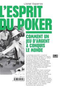 L'esprit du poker : comment un jeu d'argent a conquis le monde