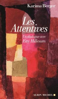 Les attentives : un dialogue avec Etty Hillesum