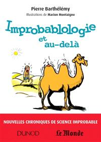 Improbablologie et au-delà : nouvelles chroniques de science improbable