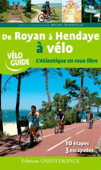 De Royan à Hendaye à vélo : l'Atlantique en roue libre