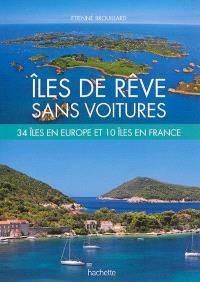 Îles de rêve sans voitures : 34 îles en Europe et 10 îles en France