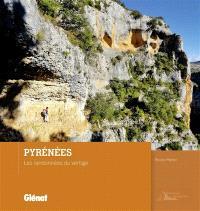 Pyrénées : les randonnées du vertige