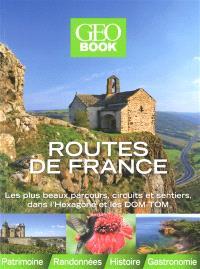Routes de France : les plus beaux parcours, circuits et sentiers, dans l'Hexagone et les DOM-TOM