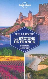 Sur la route des régions de France : itinéraires et week-ends clés en main