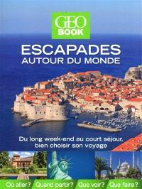 Escapades autour du monde : du long week-end au court séjour, bien choisir son voyage